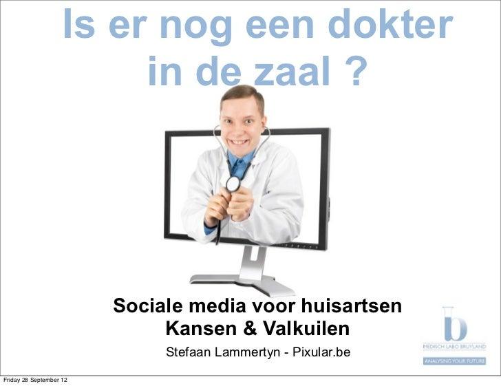 Sociale media voor huisartsen. Kansen en Valkuilen