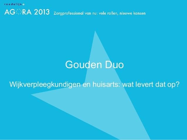 Huisarts en wijkverpleegkundige gouden duo Agora 2013