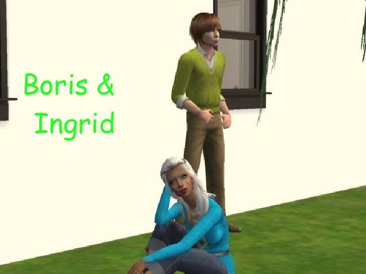 <ul>Boris & Ingrid </ul>