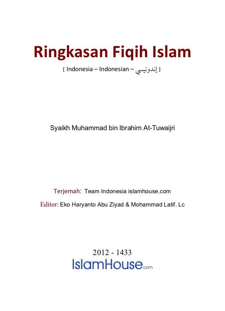 Ringkasan Fiqih Islam        [ Indonesia – Indonesian – ] ﺇﻧﺪﻭﻧﻴﴘ   Syaikh Muhammad bin Ibrahim At-Tuwaijri    Terjemah:...