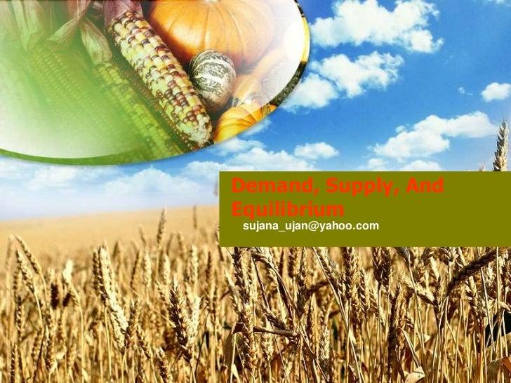 Demand, Supply, AndEquilibrium sujana_ujan@yahoo.com