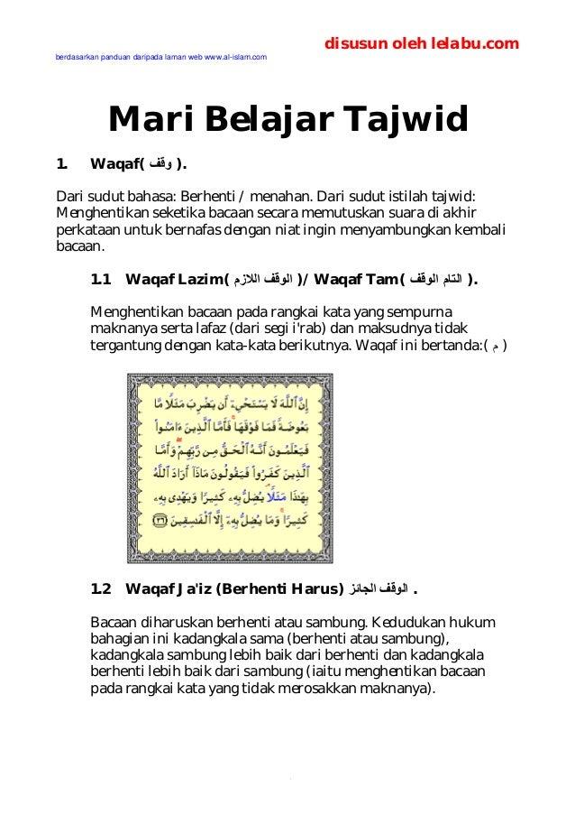 disusun oleh lelabu.com berdasarkan panduan daripada laman web www.al-islam.com  Mari Belajar Tajwid 1.  Waqaf( .) وﻗﻒ  ...