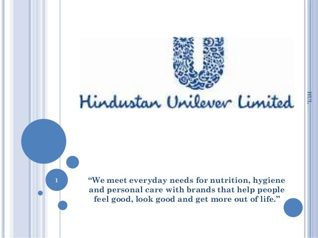 "HUL1   ""We meet everyday needs for nutrition, hygiene    and personal care with brands that help people     feel good, loo..."