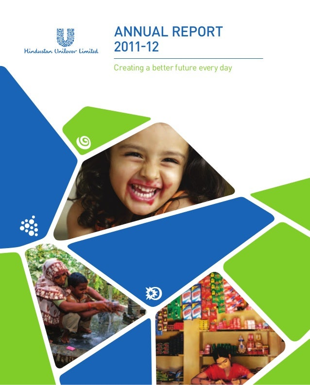 Annual Report 2011-12 Creating a better future every day Hindustan Unilever Limited Registered Office:  www.hul.co.in  Hin...