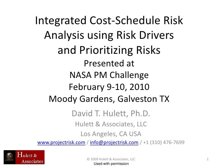 Integrated Cost-Schedule Risk  Analysis using Risk Drivers     and Prioritizing Risks           Presented at       NASA PM...