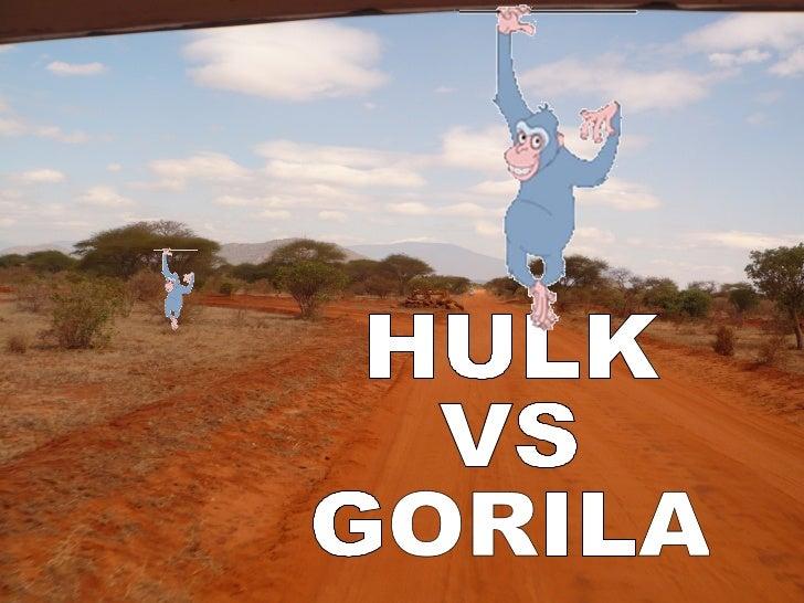 HULK VS GORILA