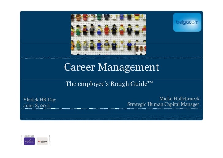 Career Management                 The employee's Rough GuideTMVlerick HR Day                                    Mieke Hull...