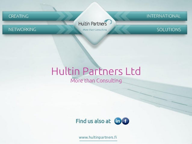 www.hultinpartners.fiwww.hultinpartners.fi Hultin Partners Ltd More than Consulting Find us also at