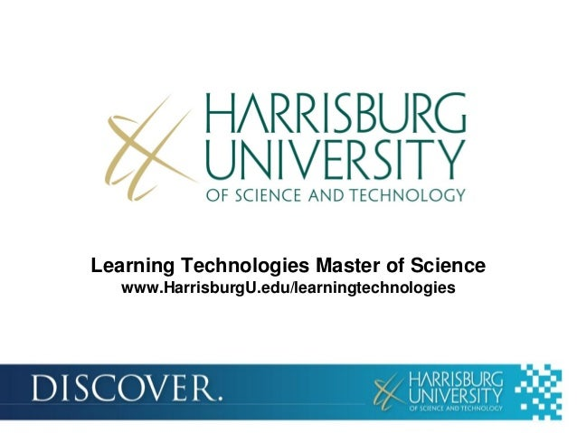 Learning Technologies Master of Science   www.HarrisburgU.edu/learningtechnologies