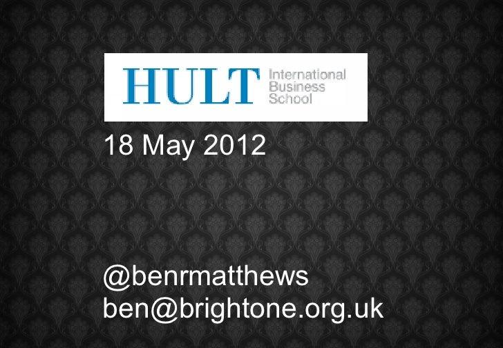 18 May 2012@benrmatthewsben@brightone.org.uk