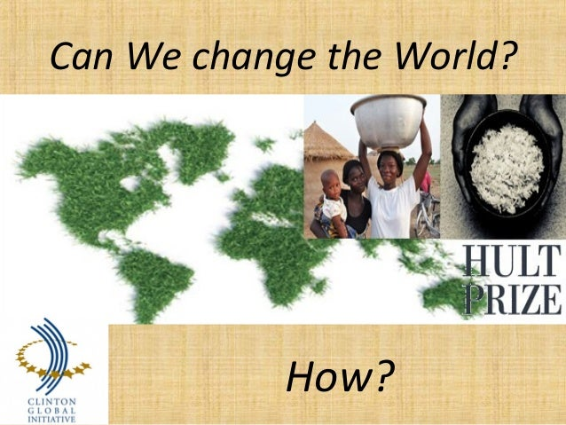 Can We change the World? How?