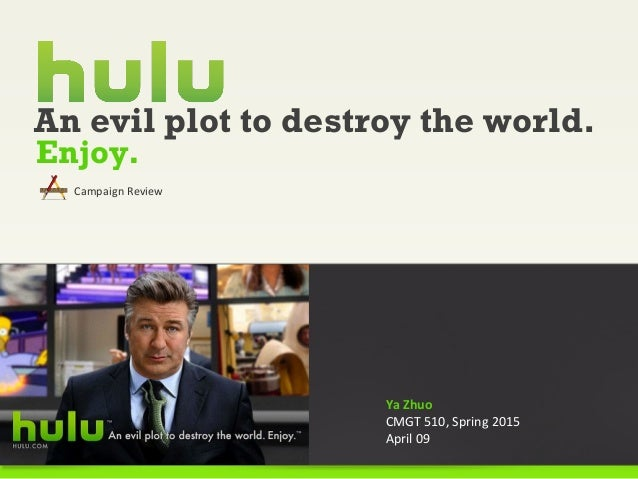 hulu an evil plot to destroy Hulu: an evil plot to destroy the world case solution, in july 2009, jason kilar, ceo of hulu, wonders whether the online video aggregator must move from a purely advertising model, and whether to participate i.