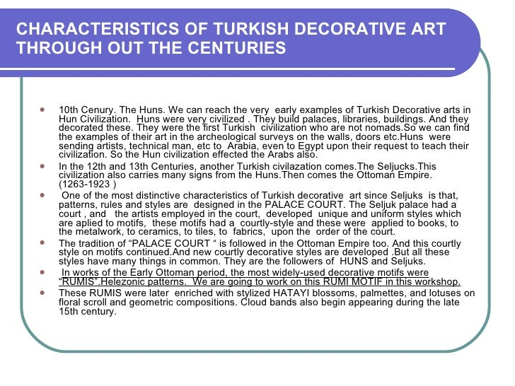 CHARACTERISTICS OF TURKISH DECORATIVE ART THROUGH OUT THE CENTURIES <ul><li>10th Cenury. The Huns. We can reach the very  ...