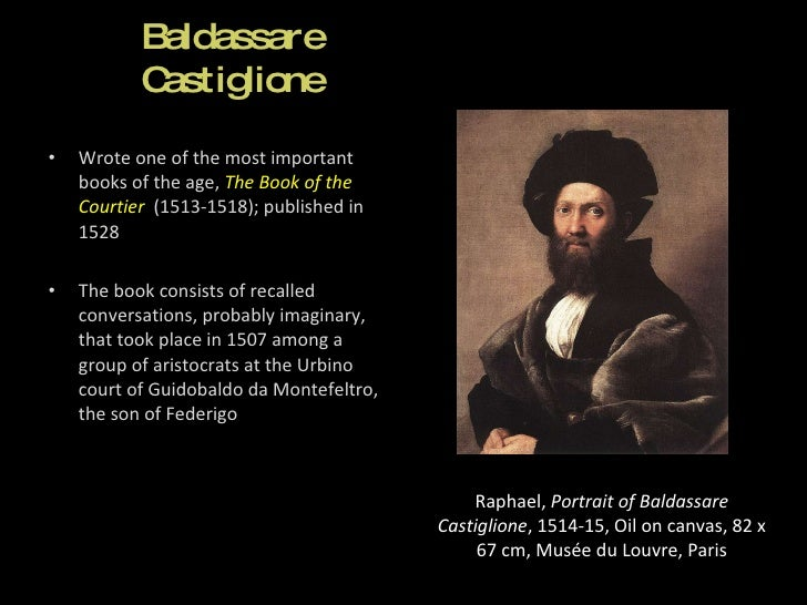 book of the courtier essay Castigliones, the book of the courtier, is a handbook for the courtiers, during the 16th century just kinsperson today we have several deportment handbooks available for our chance(a) lives.