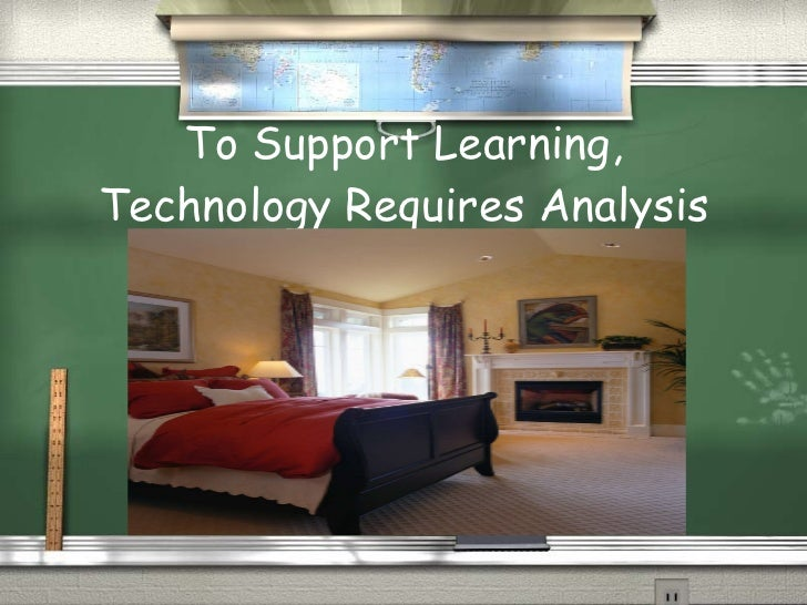 To Support Learning, Technology Requires Analysis