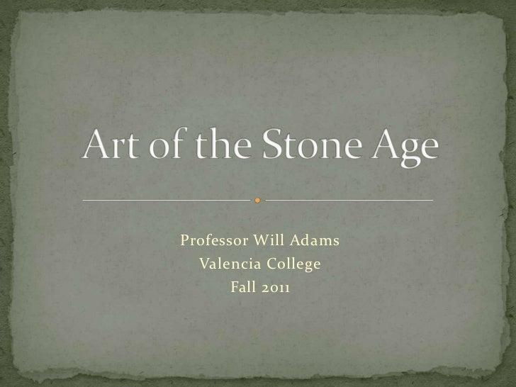 Professor Will Adams  Valencia College       Fall 2011