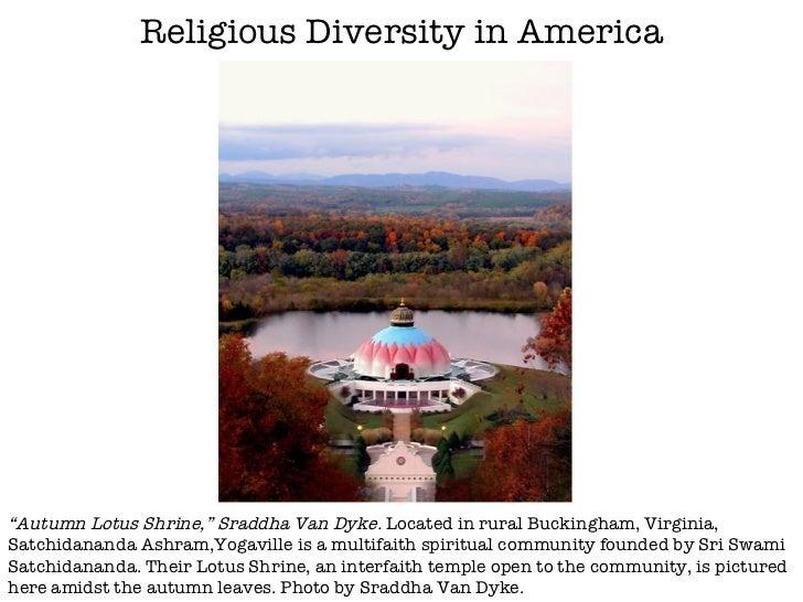 "Religious Diversity in America "" Autumn Lotus Shrine,"" Sraddha Van Dyke.  Located in rural Buckingham, Virginia, Satchidan..."