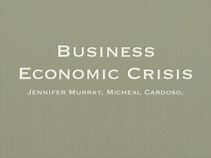 BusinessEconomic CrisisJennifer Murray, Micheal Cardoso,