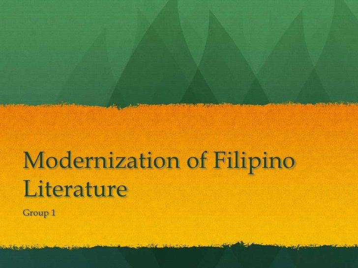 Modernization of Filipino Literature<br />Group 1 <br />