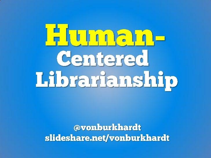 Human centered librarianship