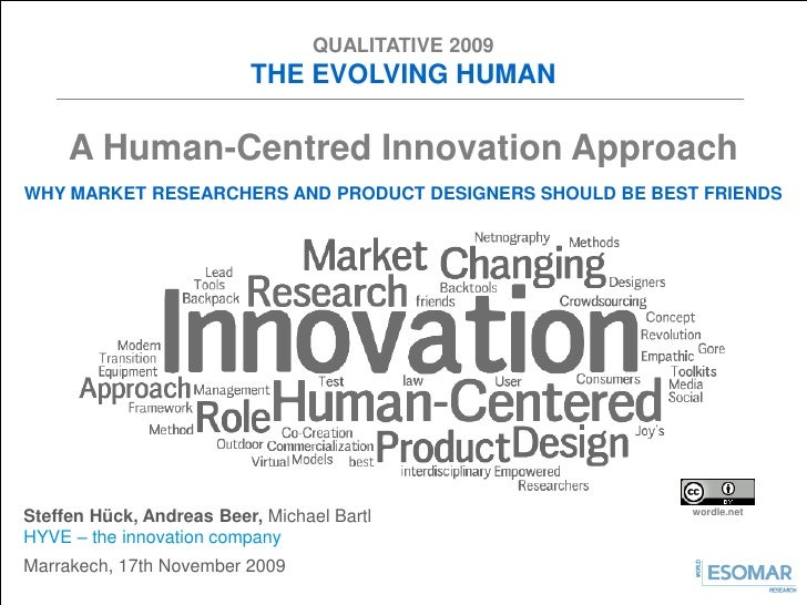 QUALITATIVE 2009                           THE EVOLVING HUMAN       A Human-Centred Innovation Approach WHY MARKET RESEARC...