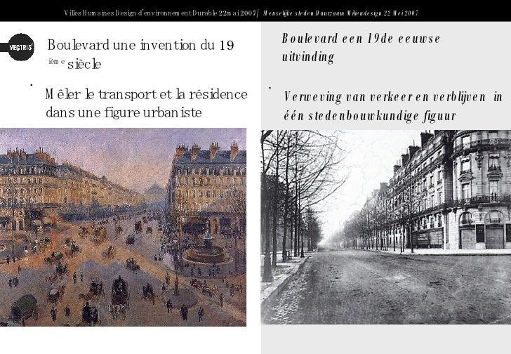 Boulevard een 19de eeuwse uitvinding <ul><li>Verweving van verkeer en verblijven  in één stedenbouwkundige figuur </li></u...