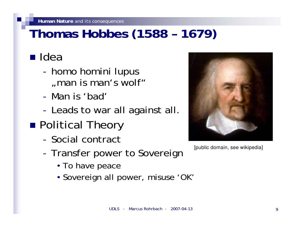 hobbes essays human nature According to hobbes, any reasonable human being living in the state of nature will try to get out of it essays related to hobbes state of nature 1.
