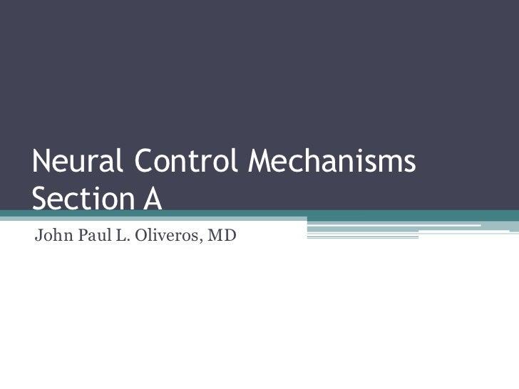 Neural Control Mechanisms Section A<br />John Paul L. Oliveros, MD<br />