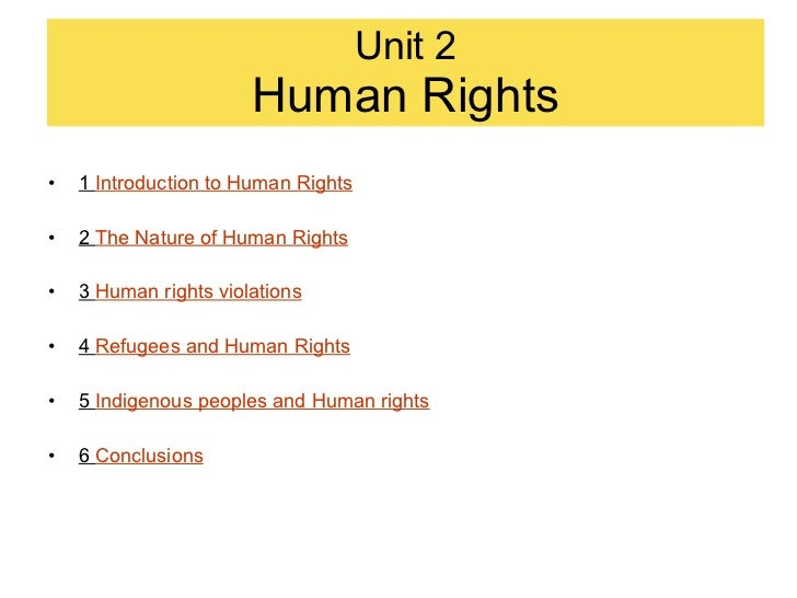 <ul><li>1  Introduction to Human Rights </li></ul><ul><li>2  The Nature of Human Rights </li></ul><ul><li>3  Human rights ...