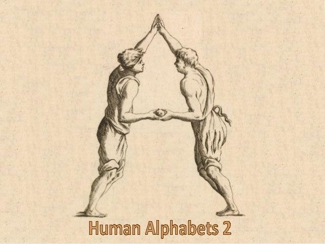 Human Alphabets 2/3 ( 1515 – 1799 ) • • • • • • • • • • • • • •  Alfabeto in Sogno by Giuseppe Maria Mitelli (1683) Nova A...