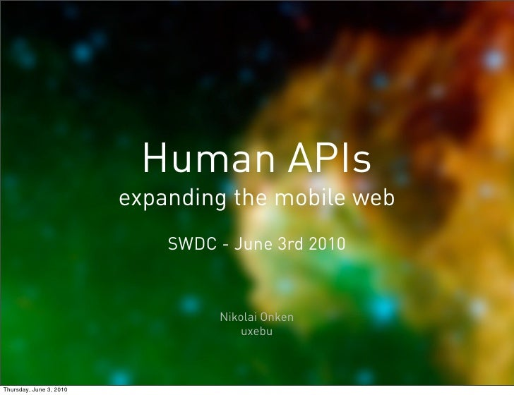 Human APIs                          expanding the mobile web                              SWDC - June 3rd 2010            ...
