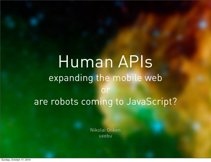 Human APIs - expanding the mobile web or are robots coming to JavaScript?