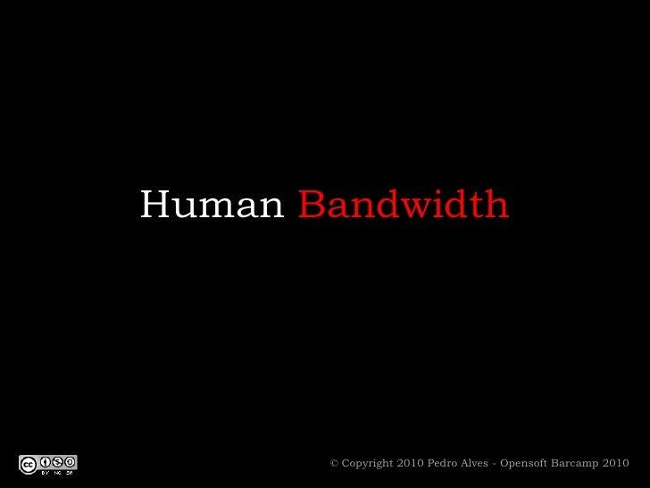 Human Bandwidth