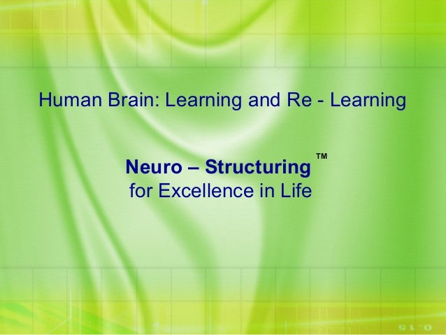 Human Brain: Learning and Re Learning