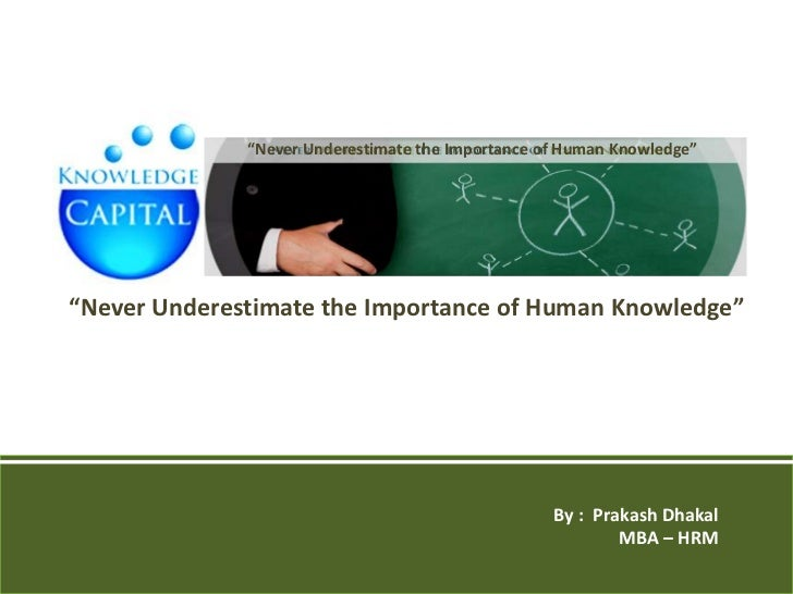 """""""Never Underestimate the Importance of Human Knowledge""""""""Never Underestimate the Importance of Human Knowledge""""            ..."""