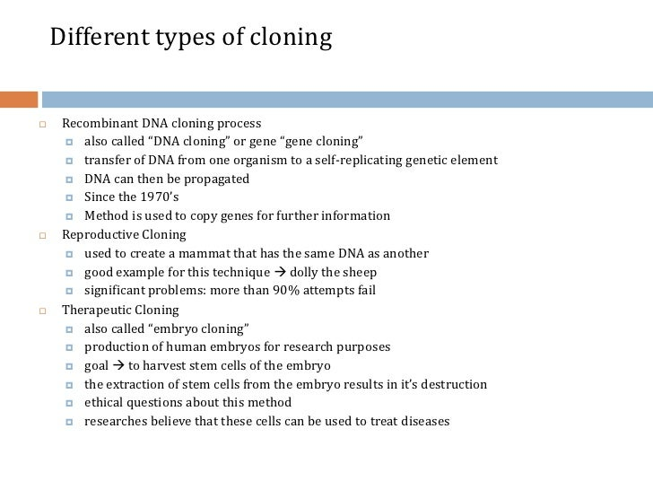 the different goals and purposes for cloning Testimony of richard m doerflinger (cloning for research purposes), the cloning some state and federal lawmakers have proposed an approach very different.