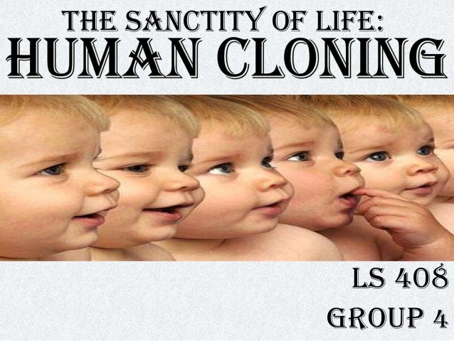 should human cloning be legal Since scottish scientists succeeded in cloning the sheep known as dolly, the prospect of human cloning has catapulted its way into the public consciousness in early 2000, an italian and a us scientist announced their intention to clone human babies for infertile couples.