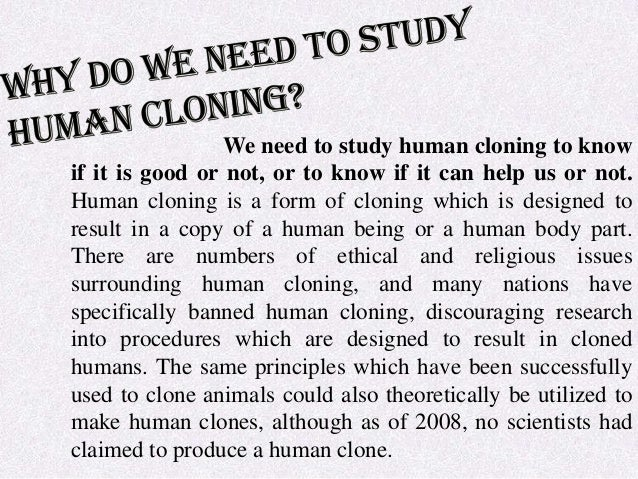 controversy surrounding the topics of human cloning abortion and death penalty I will mainly talk about the topic of human cloning in many controversial topics around the world, such as abortion  the death penalty, and cloning (to.