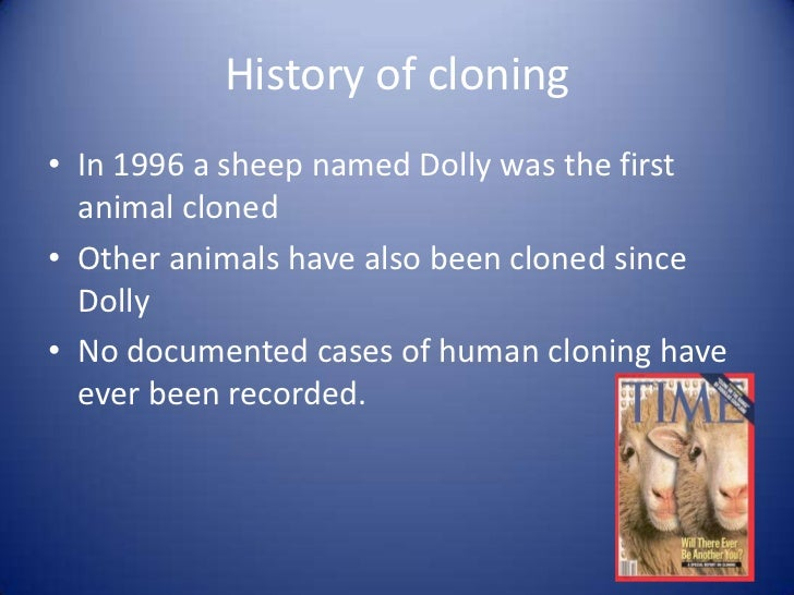 animal cloning for human consumption List of disadvantages of cloning animals 1 the process is tedious and can be costly with all the time, equipment, tests and procedure needed to clone an animal, cloning can be very expensive.