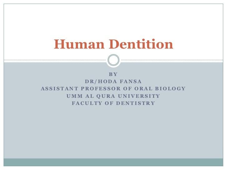 By<br />dr/HodaFansa<br />Assistant professor of Oral Biology<br />Umm Al QuraUniversity<br />Faculty of dentistry<br />Hu...