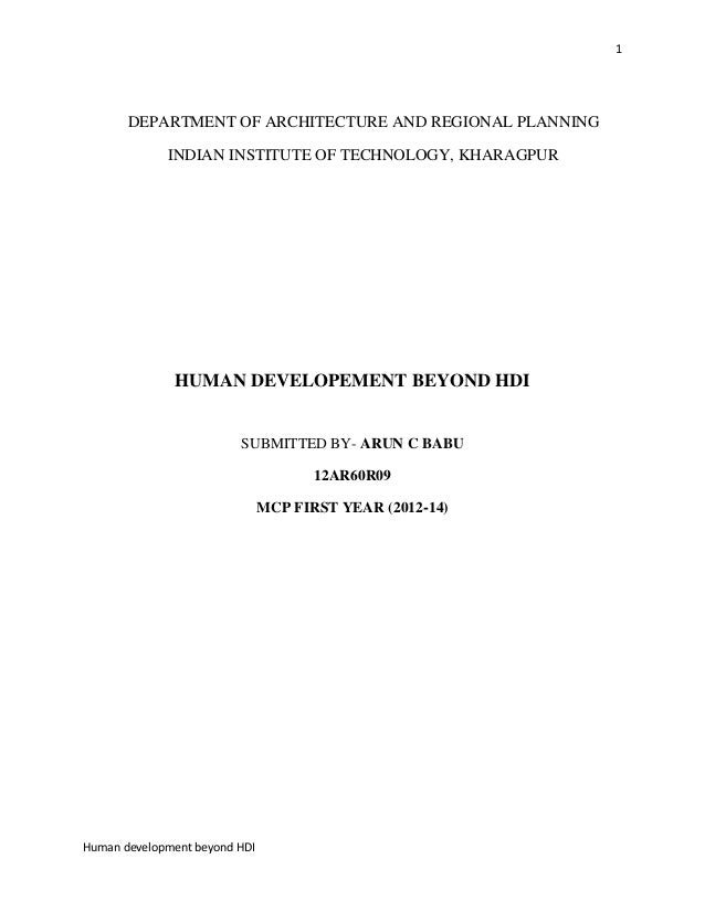 1  DEPARTMENT OF ARCHITECTURE AND REGIONAL PLANNING INDIAN INSTITUTE OF TECHNOLOGY, KHARAGPUR  HUMAN DEVELOPEMENT BEYOND H...