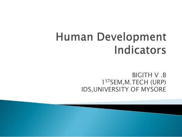 BIGITH V .B 1STSEM,M.TECH (URP) IDS,UNIVERSITY OF MYSORE