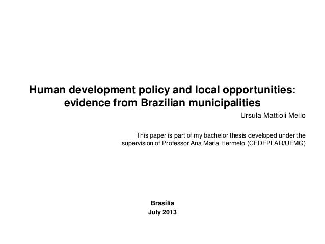 Human development policy and local opportunities: evidence from Brazilian municipalities Ursula Mattioli Mello This paper ...