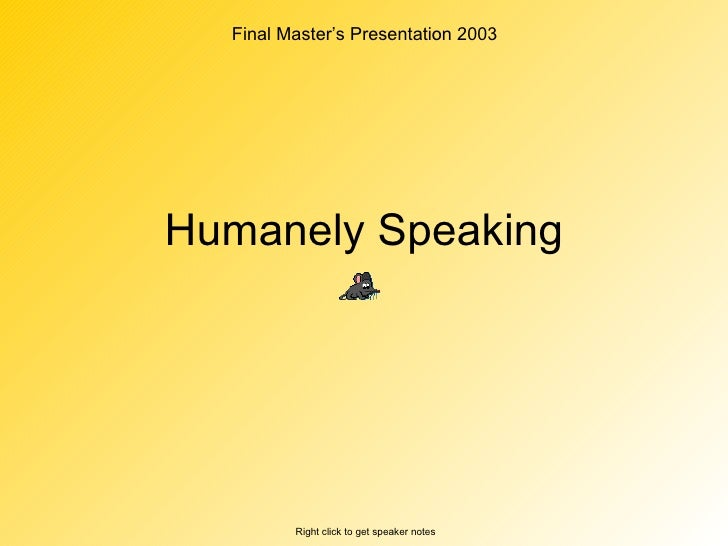 Humanely Speaking