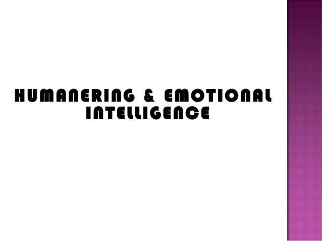 HUMANERING & EMOTIONAL     INTELLIGENCE