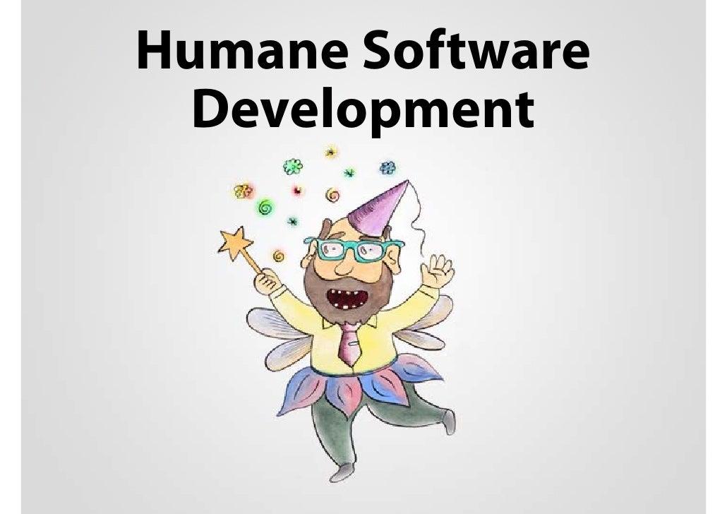 Humane Software  Development