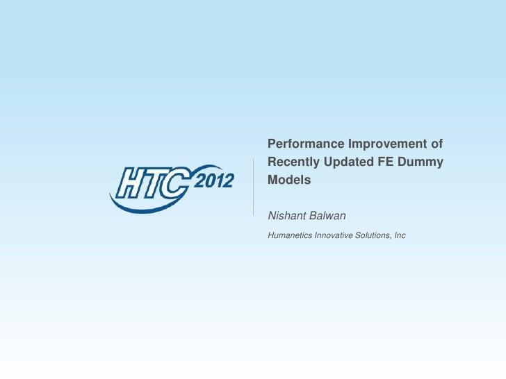 Performance Improvement ofRecently Updated FE DummyModelsNishant BalwanHumanetics Innovative Solutions, Inc