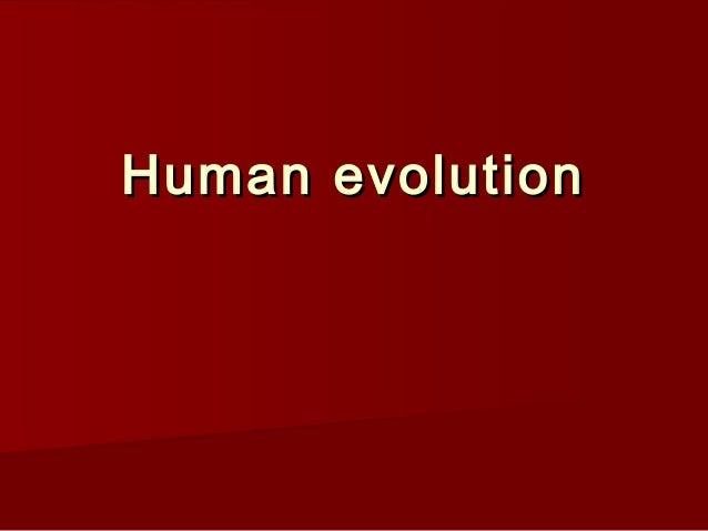 Human evolutionHuman evolution