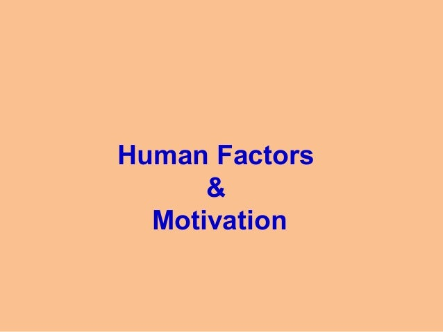 Human factors & motivation