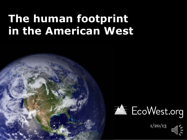The human footprintin the American West                       1/20/13